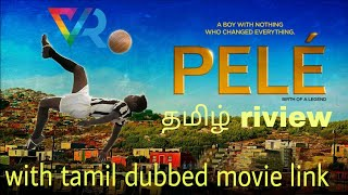 Péle: birth of legend movie|தமிழ் review| with tamil dubbed movie link| தமிழில்.