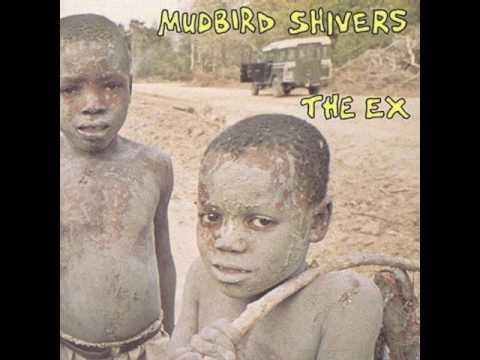 The Ex - Mudbird Shivers (1995) [Full Album]