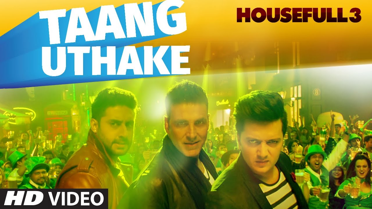 Taang Uthake Video Song | HOUSEFULL 3 | T-SERIES