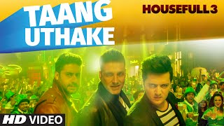taang uthake video song housefull 3 t series