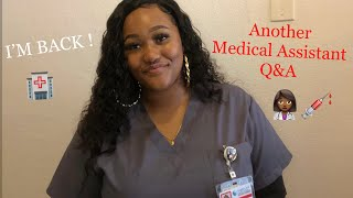 I'M BACCKK! Another Medical Asstistant Q&A for yall !!