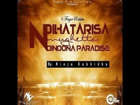Ninja Kabhidha - ndikatarisa ghetto ndinowona paradise [6 Finger Riddim] Oskid Production(Sept 2016)