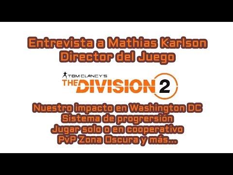 #TheDivision2 - Entrevista a Mathias Karlson | Washington DC, Progresión, solo o coop, PvP ZO y más