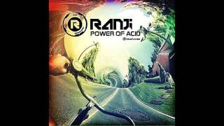 Ranji Power Of Acid Original Mix FREE DOWNLOAD