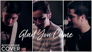 Watch Boyce Avenue Glad You Came video
