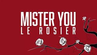 Mister You - Le Rosier (Vidéo Lyrics)