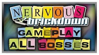 NERVOUS BRICKDOWN - All Bosses/Boss Rush - Gameplay/Walkthrough