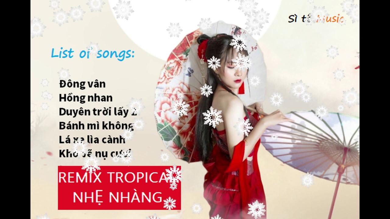 Liên khúc edm tropical nhạc trẻ mới nhất 2020 top nhạc hot nhất hiện nay