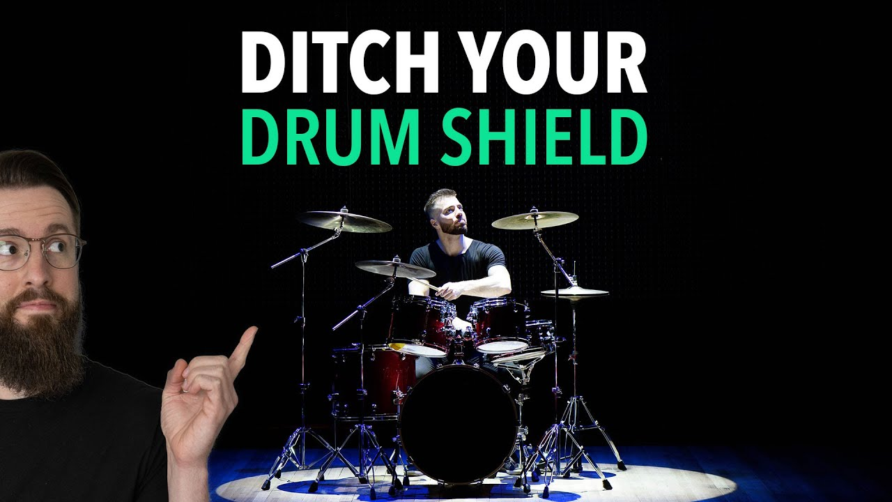 Ditch your drum shield! Here's why...