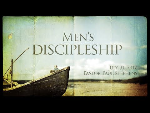 Mens Discipleship 07312017 - El Paso Christian Church Live Stream