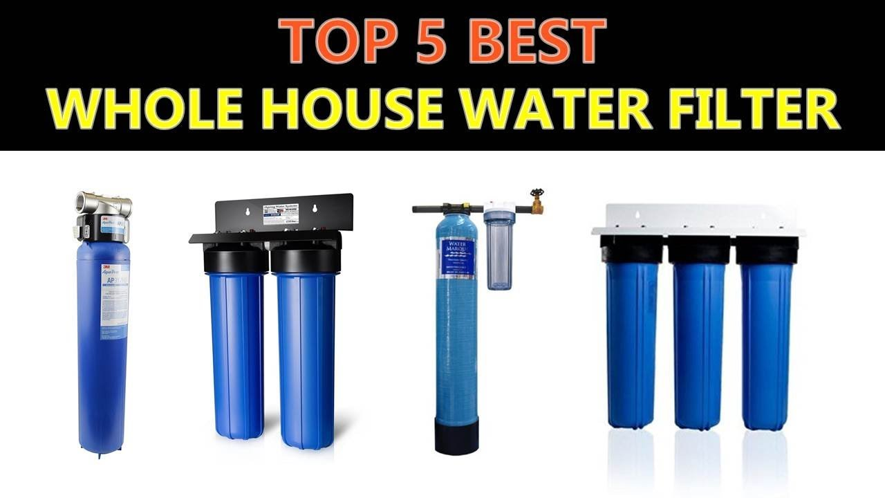 Best Whole House Water Filter 2019