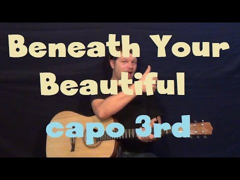 Beneath Your Beautiful Labrinth Easy Guitar Lesson Strum Chords