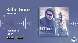 Mehran Azizi - Rahe Goriz ( مهران  عزیزی - راه گریز )