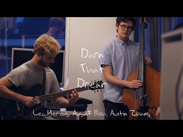 Darn That Dream - Austin Zhang Apartment Sessions ft. Leo Herzog and August Bish