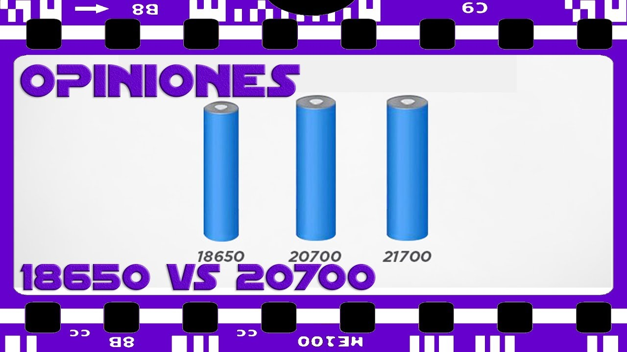 Bater 237 As 18650 Vs 20700 21700 191 Cual Es Mejor Youtube