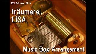 "träumerei/LiSA [Music Box] (Anime ""Day Break Illusion - il sole penetra le illusioni"" OP)"