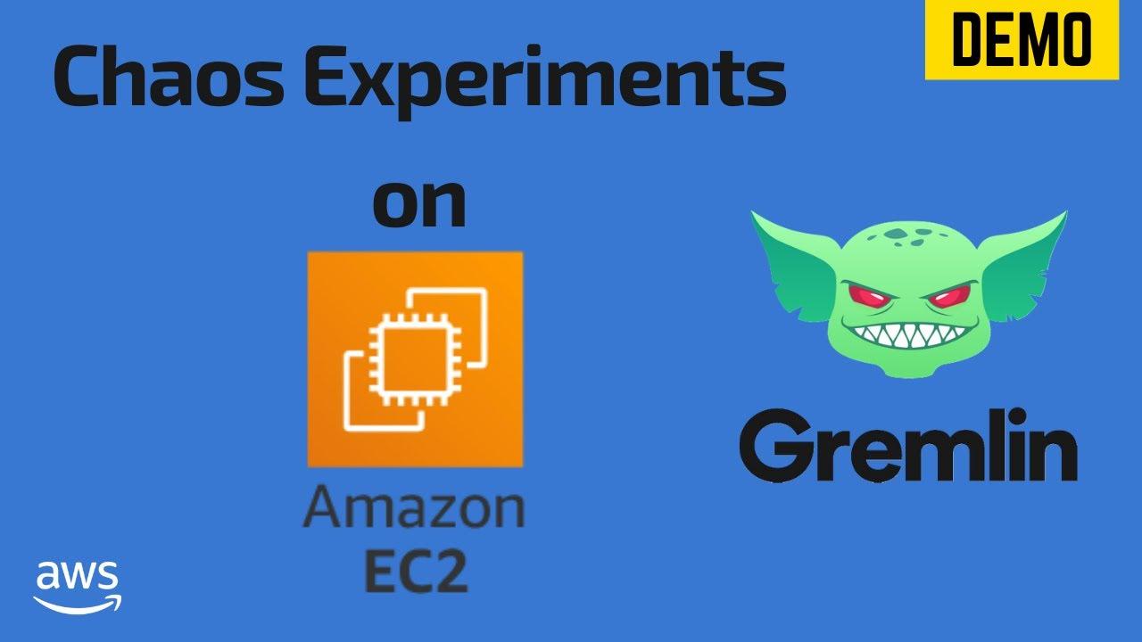 Chaos Experiments using Gremlin   Chaos Engineering Platform