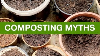 Composting Myths and Mistakes | Organic Terrace Garden