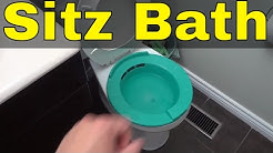 How To Take A Sitz Bath-FULL Tutorial