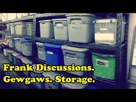 Scavenger Life Episode 346: Frank Discussions. Gewgaws. Storage.