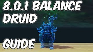 8.0.1 Balance Druid Basic Guide - WoW BFA 8.0.1