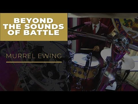 """BEYOND THE SOUNDS OF BATTLE"" // MURRELL EWING // DRUM COVER"
