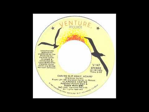 Clarence Carter - Can We Slip Away Again - Venture