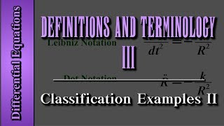 Differential Equations: Definitions and Terminology (Level 3 of 4)   Classification Examples II