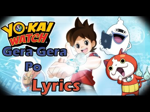 [Lyrics] Yo-Kai Watch - GERA GERA PO|Video Lyrics
