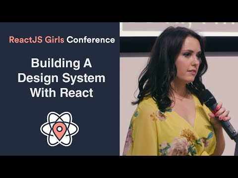 Emma Wedekind - Building a Design System with React - ReactJS Girls Conference