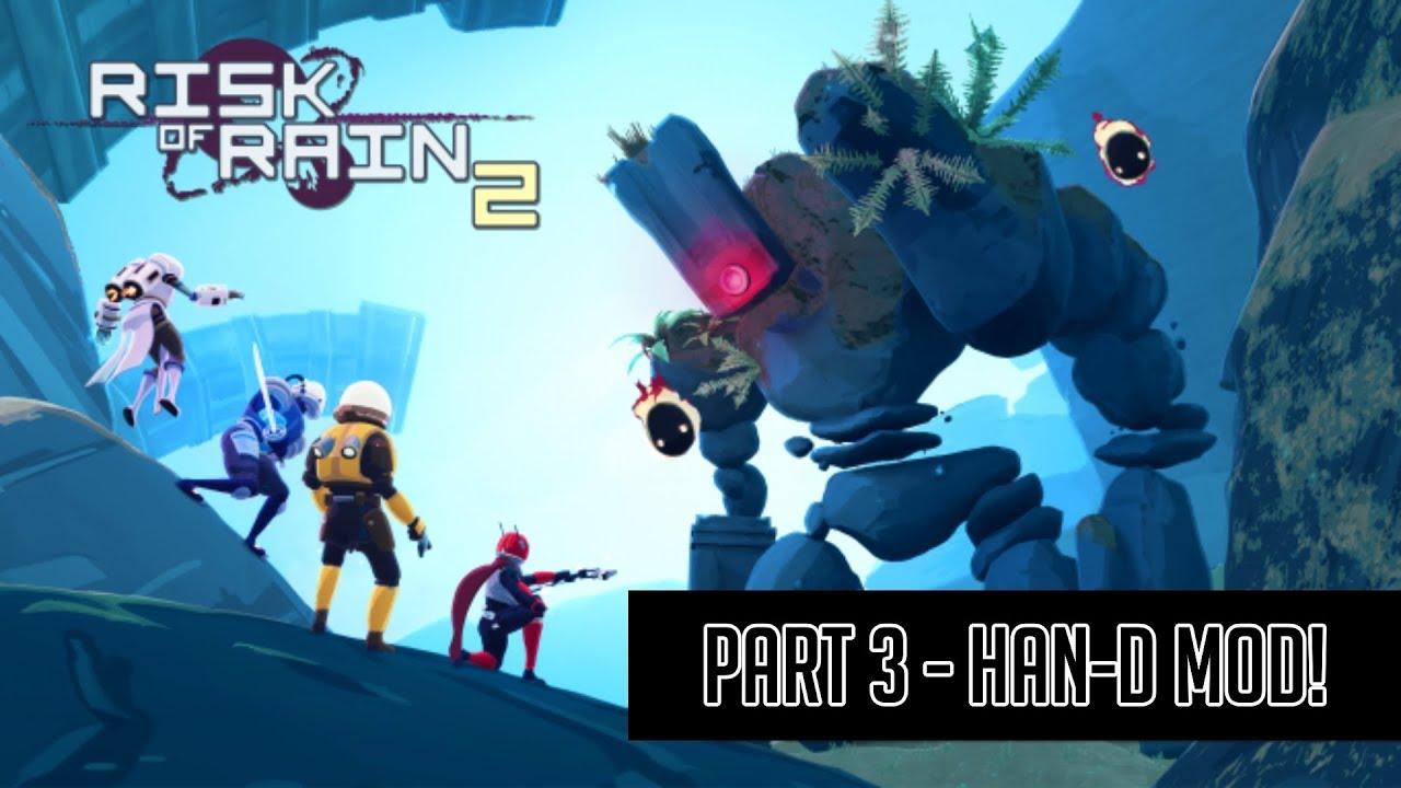 Risk of Rain 2 - Part 3: Han-D Restoration Mod Showcase! - YouTube