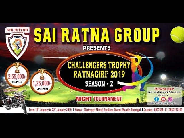 SAI RATNA GROUP PRESENTS CHALLENGERS TROPHY RATNAGIRI | 2019 | SEASON- 2 | DAY 4