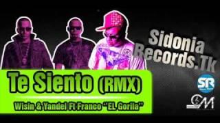 Wisin & Yandel Ft Franco El Gorilla  Te Siento (Official Remix) @ Www.SidoniaRecords.Tk