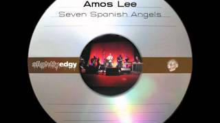 Amos Lee - Seven Spanish Angels, Live