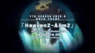「HeavenZ ArmZ、SeventH HeaveN」: http://www.nicovideo.jp/watch/sm2...
