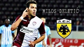 Milos Deletic - Welcome to AEK   Goals and Skills ᴴᴰ
