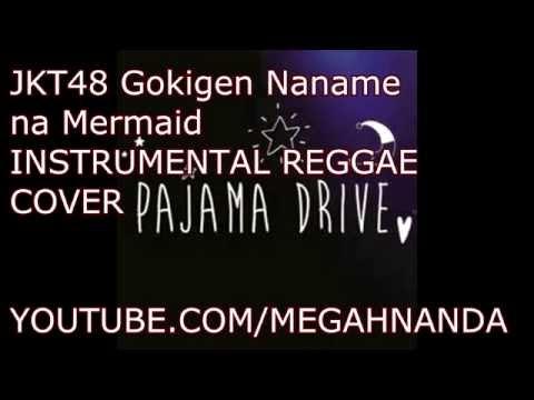 JKT48 Gokigen Naname na Mermaid Instrumental Reggae Cover