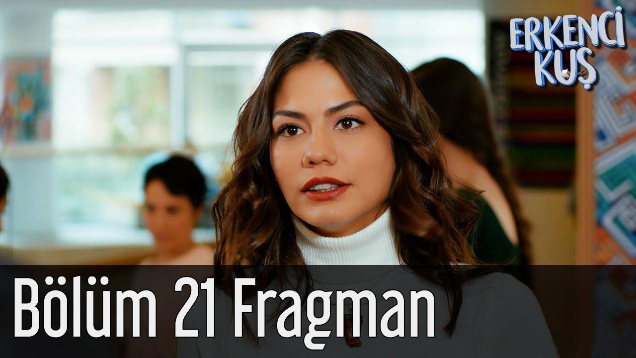 Erkenci Kuş 21. Bölüm Fragman