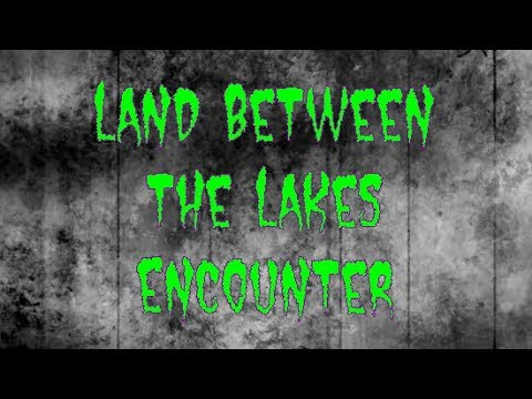 Land Between the Lakes Encounter with Dogman