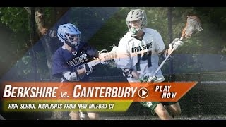 Berkshire vs.  Canterbury | 2015 Lax.com High School Highlight