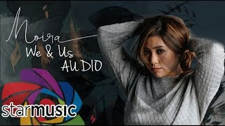 Moira Dela Torre - We & Us (Audio) 🎵