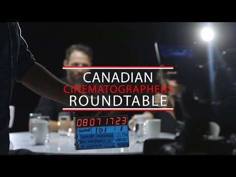Canadian Cinematographer's Roundtable