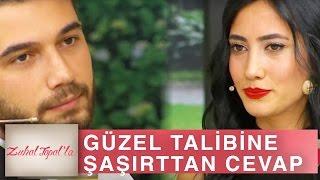 Zuhal Topal'la 156. Bölüm (HD) | Özgür'ün Güzeller Güzeli Talibine Şaşırtan Cevabı!