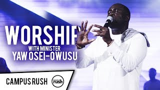 Worship with Minister Yaw Osei-Owusu & CRM // CAMPUS RUSH //