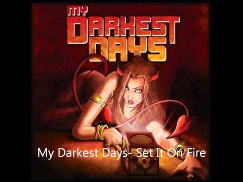 My Darkest Days- Set It On Fire