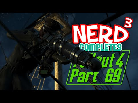 Nerd³ Completes... Fallout 4 - 69 - These Are The Voyages...