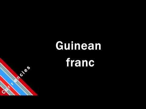 How to Pronounce Guinean franc