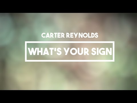 Carter Reynolds - What's Your Sign | Lyrics