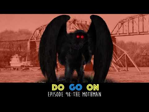 The Mothman with guest Nick Mason - Do Go On Podcast (ep 98)