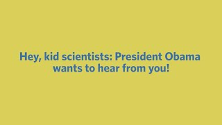 Calling all kid scientists!